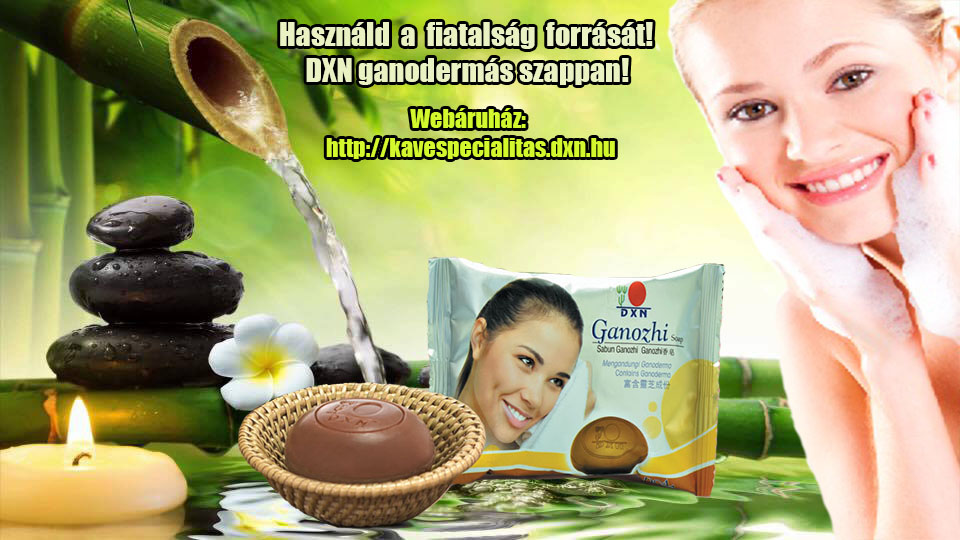 DXN szappan - Ganozhi soap - Ganozhi seife.